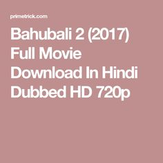 Bahubali 2 (2017) Full Movie Download In Hindi Dubbed HD 720p Hd Movies Download, Movie Downloads, Bahubali 2 Full Movie, Movie Collection, Hindi Movies, Latest Movies, Streaming Movies, Film Movie, Horror Movies