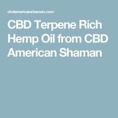 CBD Terpene Rich Hemp Oil from CBD American Shaman