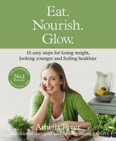 Amelia Freer brings a fresh and unique voice to the field of holistic health. In this new edition of Eat. Nourish. Glow. she explain her 10 steps to healthy eating and provides over 25 enticing recipes