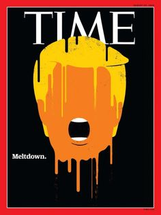 Trump Meltdown Time Magazine cover by Edel Rodriguez