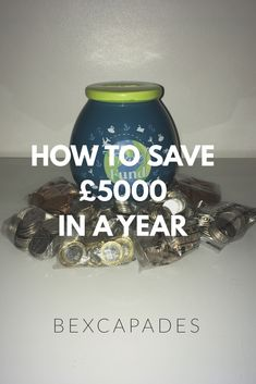 How I Saved £5,000 in 1 Year – bexcapades