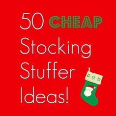 50 (cheap) stocking stuffer ideas for everyone in your family.