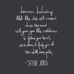 believ, rememb, path, connect the dots, thought, inspir, steve jobs, quot, thing