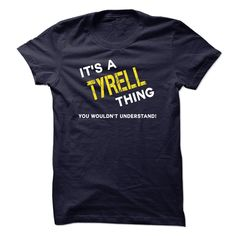 IT IS A TYRELL THING.