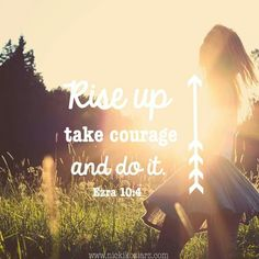 Rise up, take courage, and do it | Ezra 10:4 | Inspirational bible verses