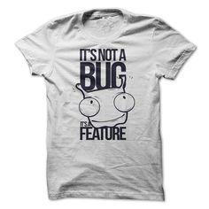 Its not a BUG T-Shirts, Hoodies, Sweatshirts, Tee Shirts (19$ ==> Shopping Now!)