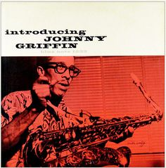 Introducing Johnny Griffin - Blue Note Records, cover design Reid Miles