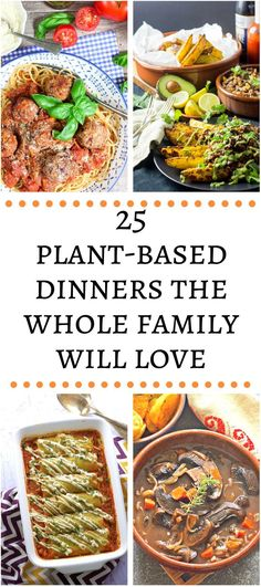 25 Amazing vegan dinner ideas that the whole family will love!