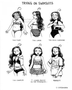 Basically, our bodies our so beautifully unique that they don't always conform to what the bathing suits as it. The struggle is so real, illustrator Cassandra drew a comic that represents that struggle perfectly.  At least we're in this together, ladies.