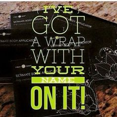 I have wraps! You got Questions! I have Answers! Donna Kurka (907) 632-7532! Awesome skin care with amazing results!