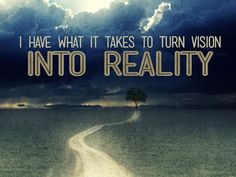 Free Affirmation Wallpaper - I have what it takes to turn vision into reality Motivational Affirmations, Motivational Wallpaper, What It Takes, Morning Motivation, Beach, Nature, Free, Wallpapers, Outdoor
