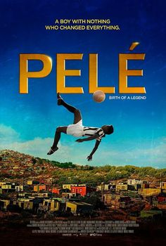 .: Reelblog :.: Pele: Birth of a Legend in theaters and OnDemand on May 13th!