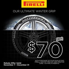 Right now, Get a $70 Mail-in Rebate on 4 select Pirelli Tires! See our website for details: http://www.mavistire.com/productcart/pc/_rebates_models.asp?rebate=215
