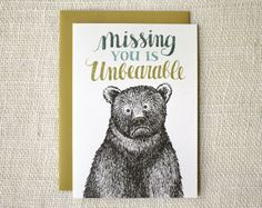 """""""Missing You is Unbearable"""" - Blank inside - Size: 5"""" x 7"""" - Envelopes: mustard yellow - Paper: 80# recycled, speckled cardstock - Packaging: cellophane sleeve - Printed in the USA"""