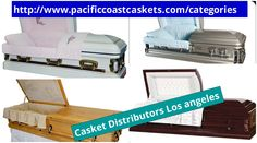 http://www.pacificcoastcaskets.com/categories Casket distributors Los Angeles helps people to get perfect buried boxes. Los angeles casket distributors know for their quality services. People can easily get discount coffins here. Casket distributors provide customized buried boxes.
