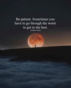 Positive Quotes : Be patient. Sometimes you have to go through the worst to get to the best. - Hall Of Quotes Wisdom Quotes, True Quotes, Great Quotes, Words Quotes, Motivational Quotes, Inspirational Quotes, Sayings, Qoutes, Be Positive Quotes