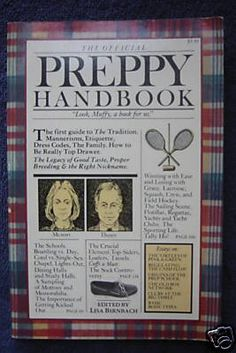 "The Preppy Handbook (I actually read this to ""learn"" from it...guess I was too young to realize it was supposed to be funny :))"