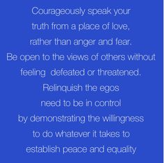 THIS is the real work. Step boldly into the spotlight and let yourself be seen and heard. This is your moment. Own it. Only you can say what's bursting from inside you. Speak and act even if you're shaking. Listen with compassion. No fear or regrets, just truth from the heart  Quote by Iyanla Vanzant  #ONELove #Courage #Truth #Peace #Equality
