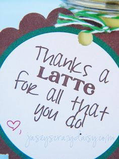 Thanks A Latte Teacher Appreciation Gift {Thank You Gift Idea For Just About Anyone With Free Printable} - Jasey's Crazy Daisy