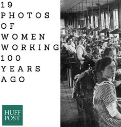 As Women's History Month draws to a close, here are 19 incredible photos of women at work -- a century ago.