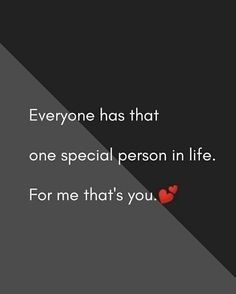 Everyone has that one special person in life. For me that's you Cute Love Quotes, Love Smile Quotes, True Feelings Quotes, Love Picture Quotes, Love Husband Quotes, Karma Quotes, Good Thoughts Quotes, Love Quotes For Her, Bff Quotes