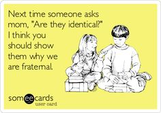 #twins #fraternal #notevenclose Next time someone asks mom, 'Are they identical?' I think you should show them why we are fraternal. identical twins quotes, fratern twin, triplet, twin quotes, twin boys, fraternal twins, twin funny