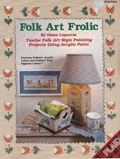 Folk Art Frolic Tole Painting Twelve Projects Acrylic Paint Diane Capoccia 1993 #PlaidEnterprisesInc
