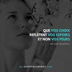 """Nous Connaissons Tous l'Adage """"L'espoir fait Vivre, alors Faisons en sorte qu'il Guide Nos Choix... Soyons Libre et Heureux #citation #espoir #choix #peur #réussite #chantalchirac"""