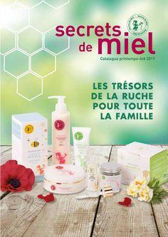 Catalogue secret de miel .SECRETS DE MIEL, SECRETS DE FEMME Elle a construit un monde de douceur et de beauté en puisant dans les trésors de la ruche...