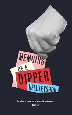 Memoirs of a Dipper – winner of the Literary Fiction ABCD Award. Designed by Jon Gray