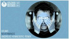 Helms - Neverminds (Andreas Henneberg Remix) // Voltage Musique Official http://www.beatport.com/release/neverminds/1393123