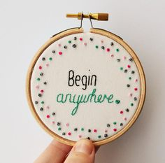 Inspirational Quote 'Begin Anywhere' Hand by PixiecraftHandmade