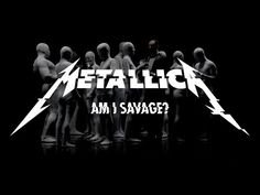 METALLICA- AM I SAVAGE (Official Music Video)