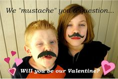 "Valentine - we ""mustache"" you a question!"