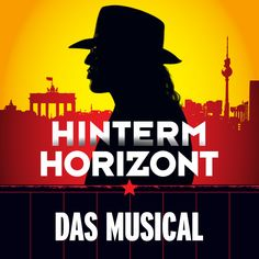 Hinterm Horizont  Das Musical über das Mädchen aus Ostberlin mit den Hits von Udo Lindenberg im Stage Theater am Potsdamer Platz in Berlin.