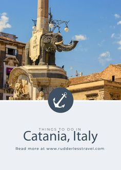 13 Must-See Things to Do in Catania, Italy: Your Complete Guide - Rudderless Travel Italy Travel Tips, Europe Travel Guide, Travel Guides, Sicily Travel, Travelling Europe, Traveling, Europe Destinations, Positano, Viajes