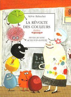 La revolte des couleurs © Delphine Durand (illustrations) / Author: Sylvie Bahuchet / publisher: Actes Sud (FR)