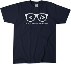 Can You See Me Now Computer Science T Shirt Tee Gift for Men Women Funny Tshirts These t-shirts are super soft preshrunk 100% cotton tees for comfort and durability so ...
