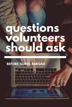When it comes to volunteering abroad, here are ideas for questions you should ask before committing. #volunteer #Volunteering