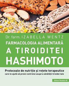 Dr. Farm. Izabella Wentz - Farmacologia alimentara a tiroiditei Hashimoto - elefant.ro Vegetables, Food, Essen, Vegetable Recipes, Meals, Yemek, Veggies, Eten