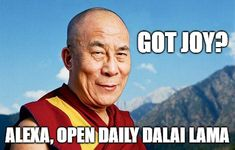 """""""Daily Dalai Lama"""" Alexa skill has 125+ quotes from the Dalai Lama on compassion, kindness, love, happiness and joy. Learn how you can help save Tibet by reading """"Restoring Tibet: Global Action Plan to Send the Dalai Lama Home"""" available on Amazon. #dalailama #tibet #selfhelp #selfimprovement #compassion #lovingkindness #love #happiness #quotes #alexaskills Alexa Skills, Happiness Quotes, Dalai Lama, Tibet, Self Improvement, Law Of Attraction, Self Help, Compassion, Philosophy"""