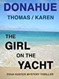 Free Kindle Book -   THE GIRL ON THE YACHT (Ryan-Hunter Series Book 1) Check more at http://www.free-kindle-books-4u.com/mystery-thriller-suspensefree-the-girl-on-the-yacht-ryan-hunter-series-book-1/