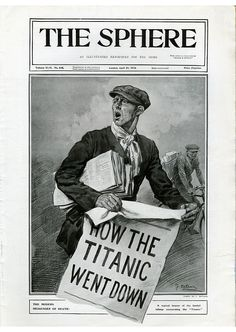 How the #TItanic Went Down. The Sphere, April, 1912.