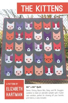 The Kittens Quilt Pattern by Elizabeth Hartman (Oh Fransson) Instructions to make a 66 x 66 quilt in cat sampler and plain cats patterns.  EH-019