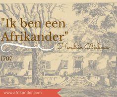 """Die eerste persoon wat homself 'n """"Afrikaner"""" genoem het was Hendrik Biebouw as jongman in die strate van Stellenbosch. Vir meer info: www.afrikander.com"""