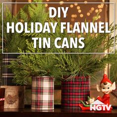 DIY Holiday Flannel Tin Cans - Diy christmas gifts Plaid Christmas, Simple Christmas, Winter Christmas, Diy Christmas Garland, Christmas Snowman, How To Decorate For Christmas, Diy Christmas Pillows, Diy Christmas Tree Skirt, Christmas Vases