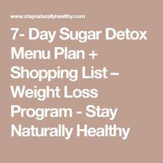7- Day Sugar Detox Menu Plan + Shopping List – Weight Loss Program - Stay Naturally Healthy