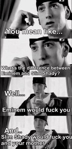 Funny pictures about Difference between Eminem and Slim Shady. Oh, and cool pics about Difference between Eminem and Slim Shady. Also, Difference between Eminem and Slim Shady. Eminem Funny, Eminem Memes, Eminem Rap, Eminem Quotes, Rap Quotes, Eminem Music, Yoga Quotes, Lyric Quotes, Movie Quotes