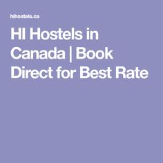 HI Hostels in Canada | Book Direct for Best Rate