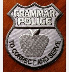 Grammar Police - To correct and serve arm patch.